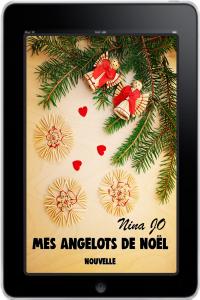 Mes angelots de Noel : Petite nouvelle dramatique basée sur des faits réels. De Nina Jo