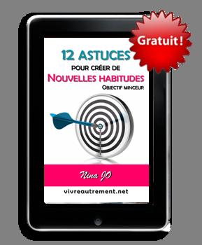 12 astuces pour créer de nouvelles habitudes : Objectif minceur - Petit guide qui aide a` respecter ses nouvelles résolutions. De Nina Jo
