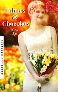 Tulipes & chocolats : petite nouvelle gratuite dédiée aux amours impossibles. De Nina Jo