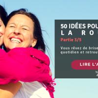 50 idées pour vaincre la routine – Part 3/5..