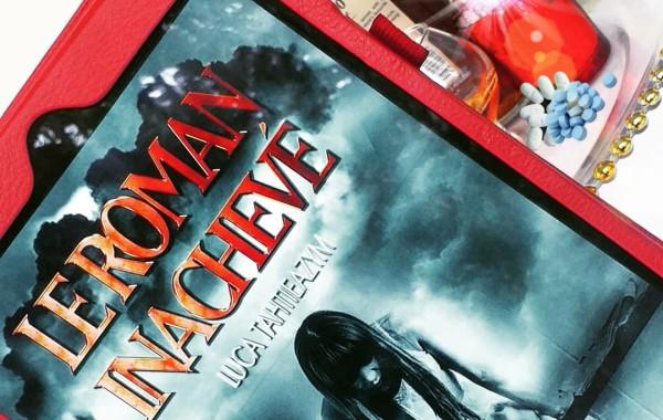 Le roman inachevé - Luca Tahtieazym